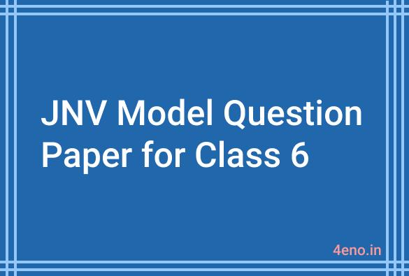 jnv model question paper 2021 class 6